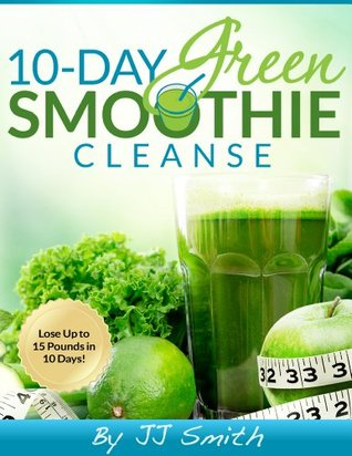 My Experience with J.J. Smith's 10-Day Green Smoothie Cleanse