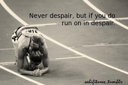 never dispair